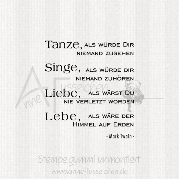 sprüche liebe als wärst du nie verletzt worden Anne Fusselchens Stempelshop   Textstempel   Tanze als würde  sprüche liebe als wärst du nie verletzt worden