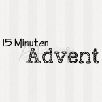 Textstempel - 15 Min. Advent ... 01