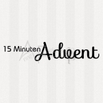 Textstempel - 15 Min. Advent ... 02